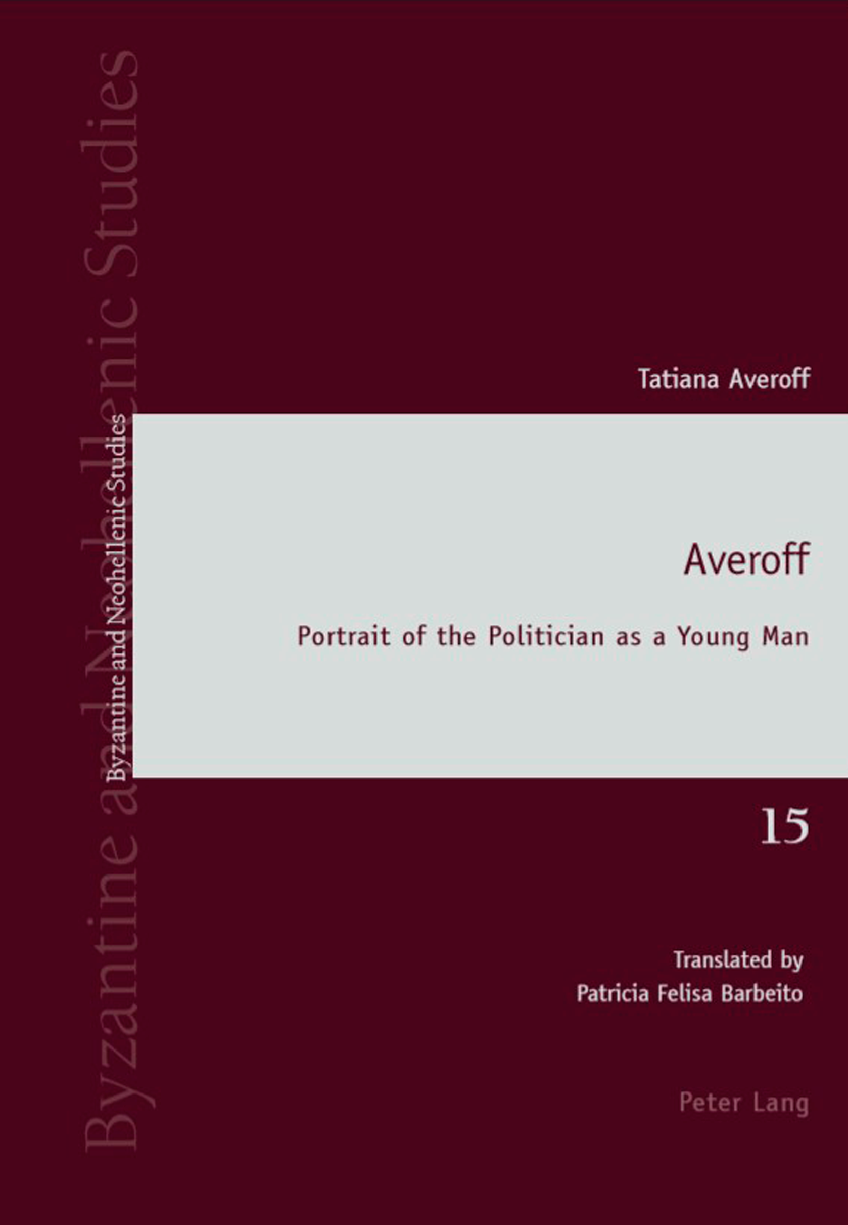 "Averoff: Portrait of the Politician as a Young Man Original Title: ""Ten lives in one"", translated by Patricia Felisa Barbeito, published by Peter Lang LTD"